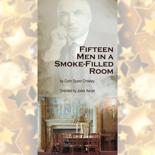 Fifteen Men in a Smoke-Filled Room - Previews @ Reuben Cordova Theatre